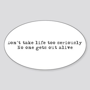 Don't take life seriously Oval Sticker