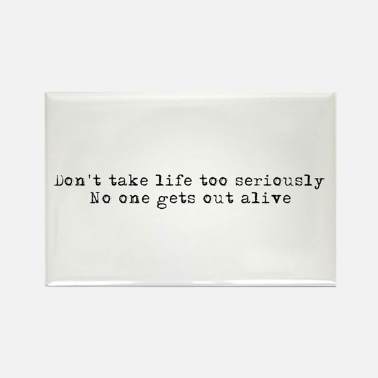 Don't take life seriously Rectangle Magnet