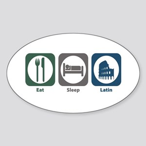 Eat Sleep Latin Oval Sticker