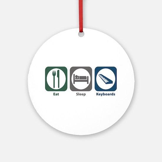Eat Sleep Keyboards Ornament (Round)