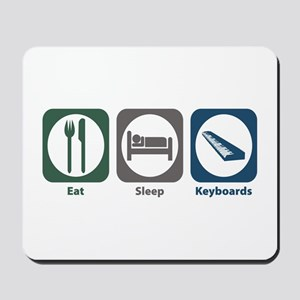 Eat Sleep Keyboards Mousepad
