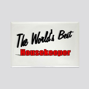 """ The World's Best Housekeeper"" Rectangle Magnet"