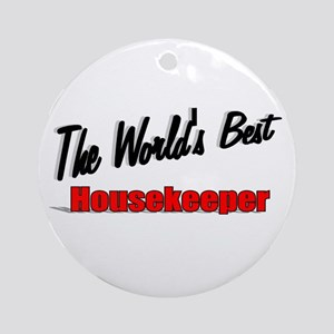 """ The World's Best Housekeeper"" Ornament (Round)"