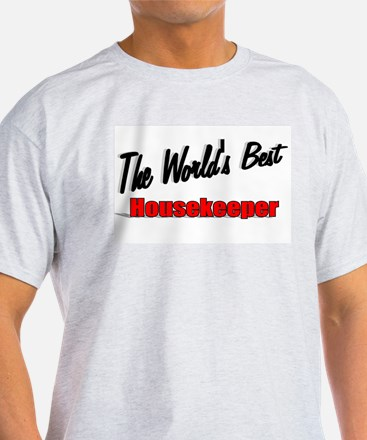 """ The World's Best Housekeeper"" T-Shirt"