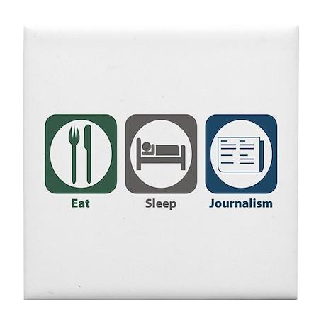 Eat Sleep Journalism Tile Coaster