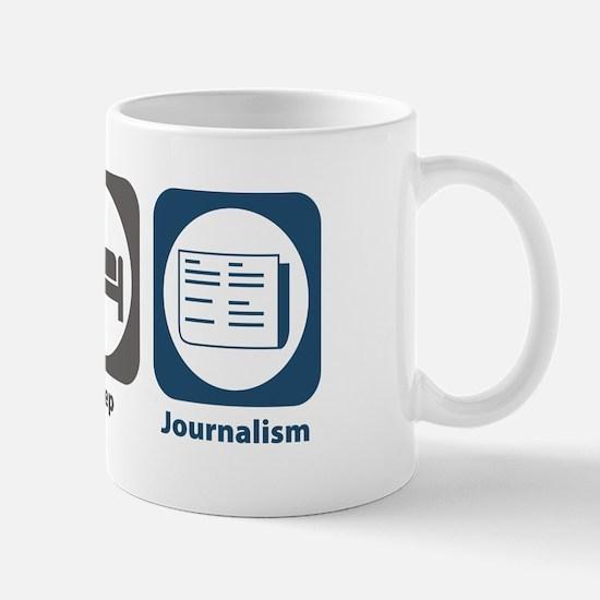 Eat Sleep Journalism Mug