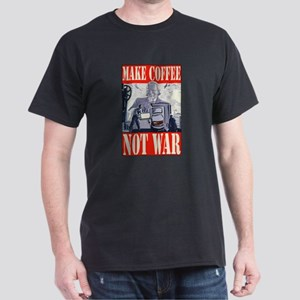 Make Coffee Not War Dark T-Shirt