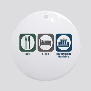 Eat Sleep Investment Banking Ornament (Round)