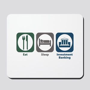 Eat Sleep Investment Banking Mousepad