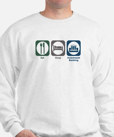 Eat Sleep Investment Banking Sweatshirt