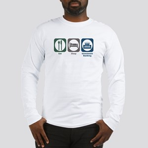 Eat Sleep Investment Banking Long Sleeve T-Shirt