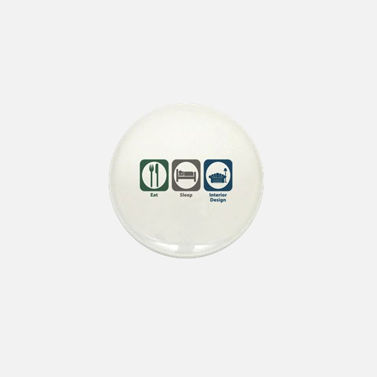 Eat Sleep Interior Design Mini Button