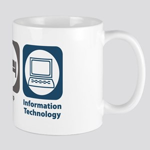 Eat Sleep Information Technology Mug