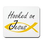 Hooked on Jesus Mousepad