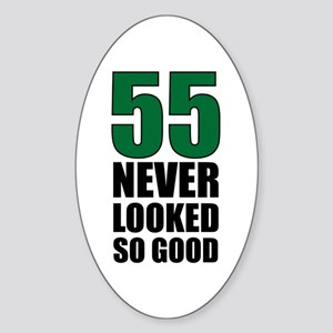 55 Never Looked So Good Oval Sticker