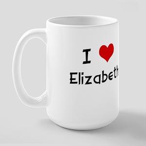 I LOVE ELIZABETH Large Mug