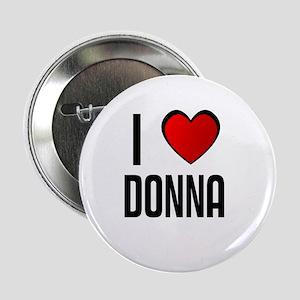 I LOVE DONNA Button