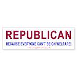 Republican because ... Bumper Sticker (10 pk)