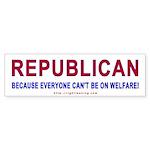 Republican because ... Bumper Sticker (50 pk)