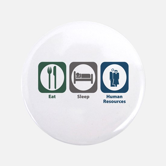 "Eat Sleep Human Resources 3.5"" Button"