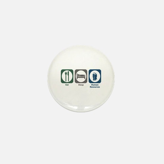 Eat Sleep Human Resources Mini Button