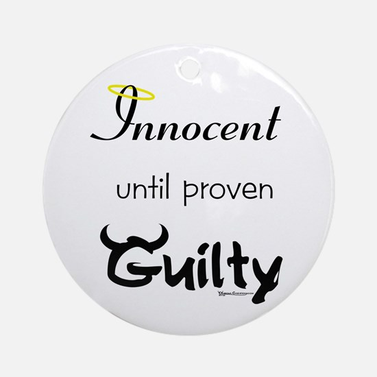 Innocent....Guilty Ornament (Round)