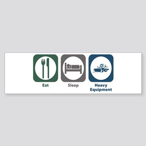 Eat Sleep Heavy Equipment Bumper Sticker