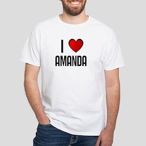 I LOVE AMANDA White T-Shirt