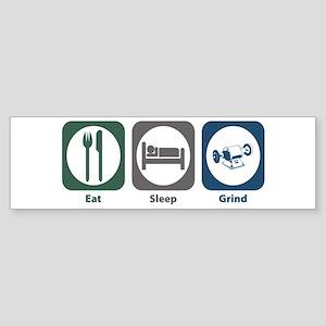 Eat Sleep Grind Bumper Sticker