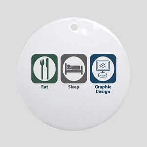 Eat Sleep Graphic Design Ornament (Round)
