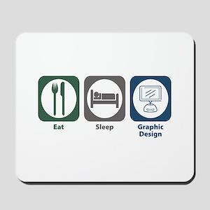 Eat Sleep Graphic Design Mousepad