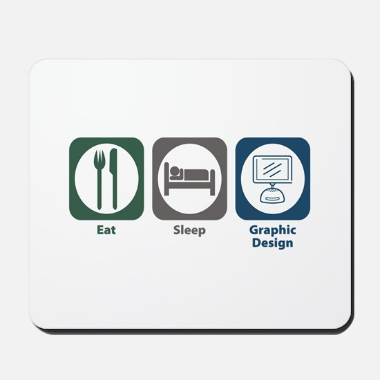 Eat Sleep Graphic Design Mousepad
