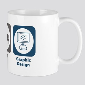 Eat Sleep Graphic Design Mug