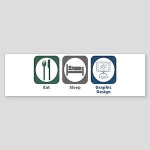Eat Sleep Graphic Design Bumper Sticker
