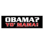 Obama? Yo' Mama! Bumper Sticker (10 pk)