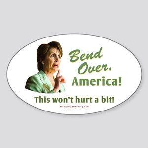 Bend Over, America! (Pelosi) Oval Sticker