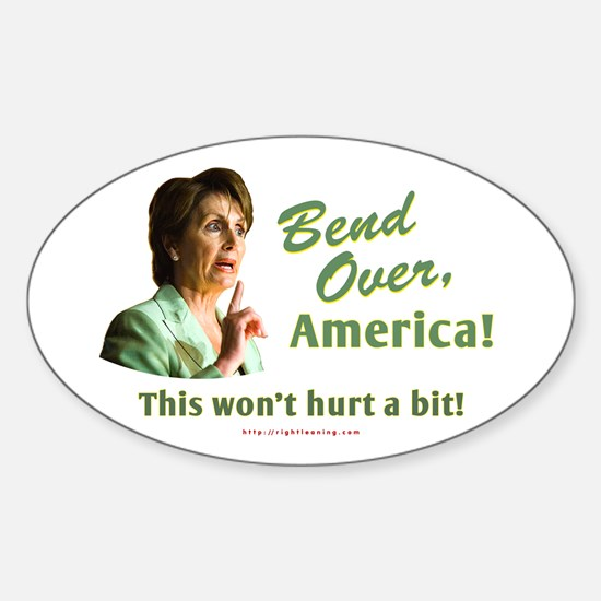 Bend Over, America! (Pelosi) Oval Decal