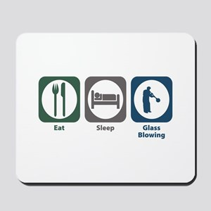 Eat Sleep Glass Blowing Mousepad