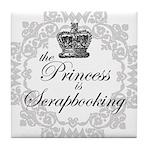 The Princess Is Scrapbooking Tile Coaster
