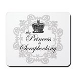 The Princess Is Scrapbooking Mousepad
