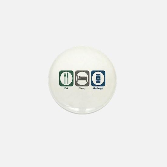 Eat Sleep Garbage Mini Button