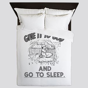 Give it to God and Go To Sleep Shirt Queen Duvet