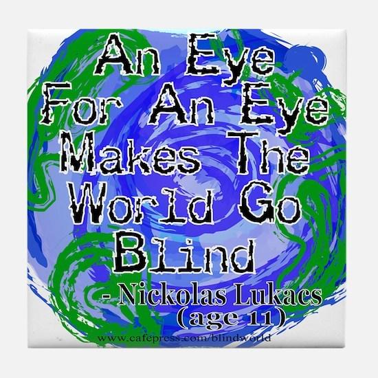 Eye For An Eye Blind Tile Coaster