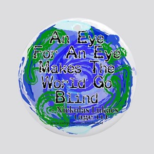 Eye For An Eye Blind Ornament (Round)