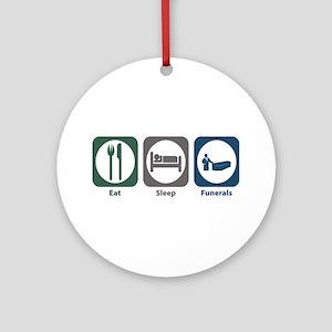 Eat Sleep Funerals Ornament (Round)