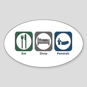 Eat Sleep Funerals Oval Sticker