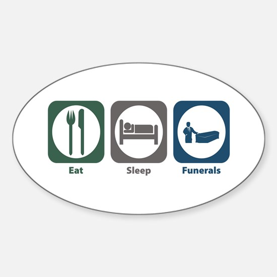 Eat Sleep Funerals Oval Decal