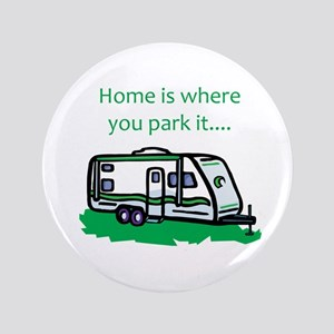 """Home is where you park it 3.5"""" Button"""