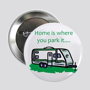 """Home is where you park it 2.25"""" Button"""