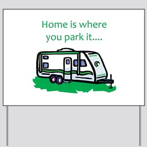 Home is where you park it Yard Sign